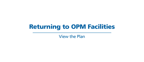 Returning to OPM Facitilities. View the Plan.