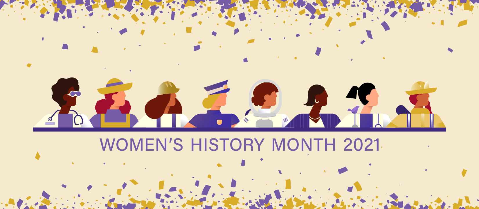 Image shows an illustration of a diverse group of women in different occupation, with the text 'Women's History Month 2021' underneath the illustration.