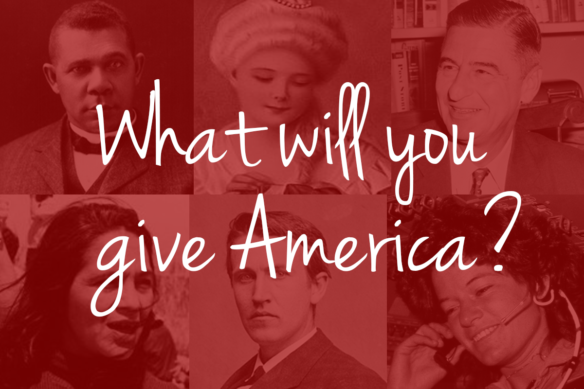 Image with 6 famous Americans with red overlay and white text that says  What will you give America?