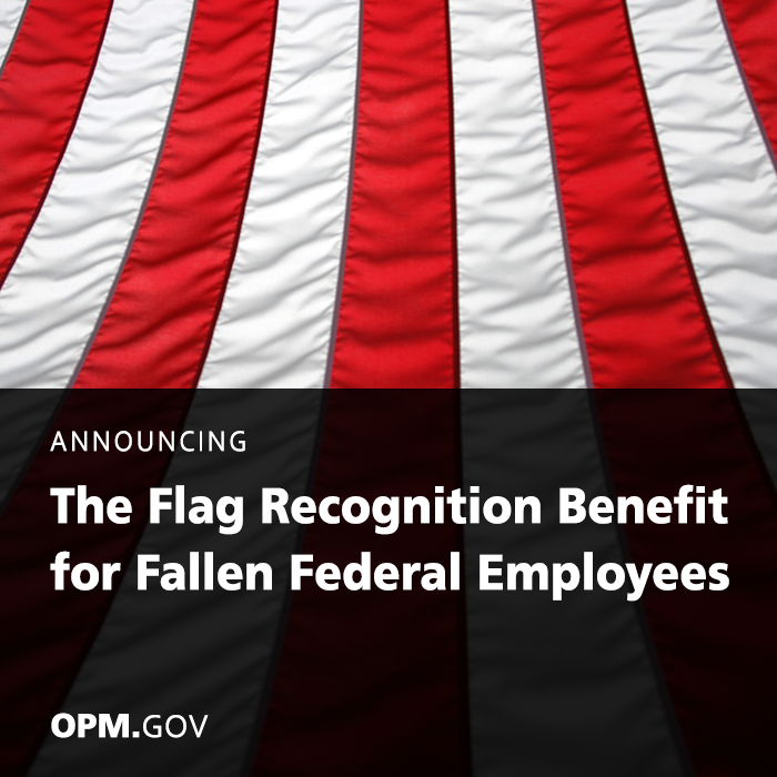 Image of The American Flag with Text overlay that says 'Announcing the Flag Recognition Benefit for Fallen Federal Employees'
