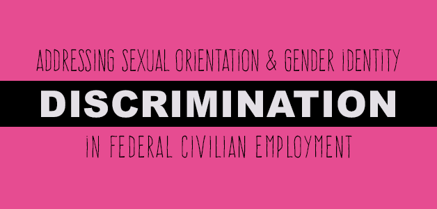 Image with Pink background with a black bar across the middle. Headline: ADDRESSING SEXUAL ORIENTATION & GENDER IDENTITY DISCRIMINATION IN FEDERAL CIVILIAN EMPLOYMENT