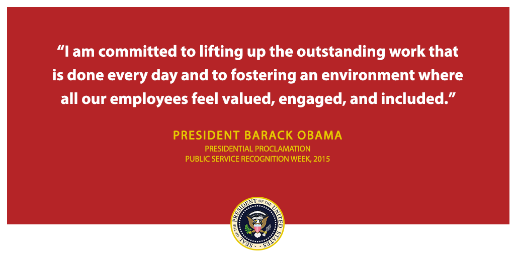 Quote from Barack Obama stating 'I am committed ?to lifting up the outstanding work that is done every day and to fostering an environment where all our employees feel valued, engaged, and included.'