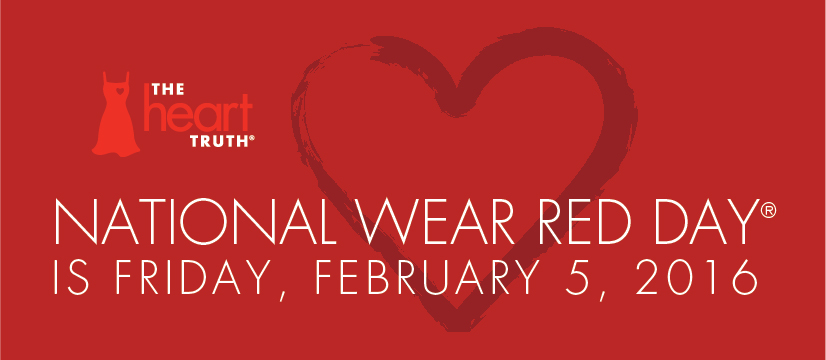 2 graphics with red background. A big heart in the center. A light colored red dress besides a text that reads: The heart TRUTH. Headline: NATIONAL WEAR RED DAY IS FRIDAY, FEBRUARY 5, 2016.