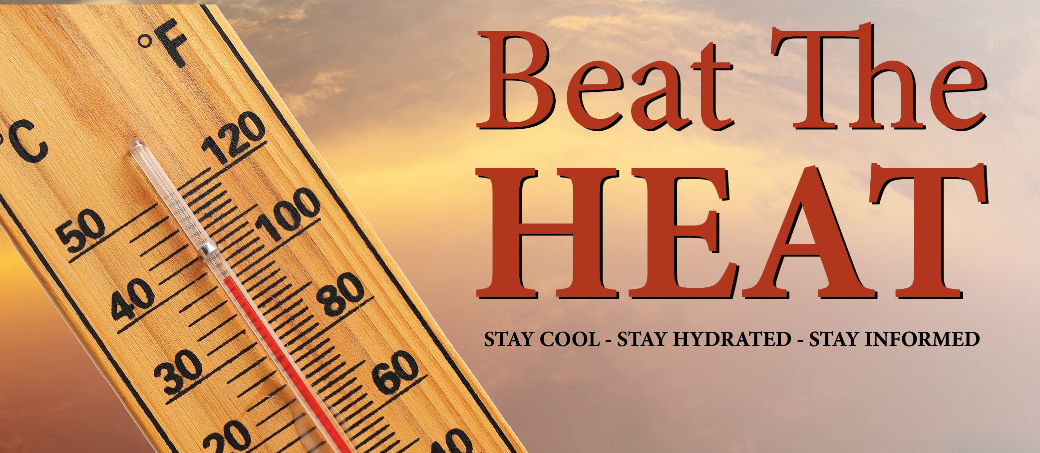 Infographic which reads: Beat the Heat, stay cool - stay hydrated, stay informed