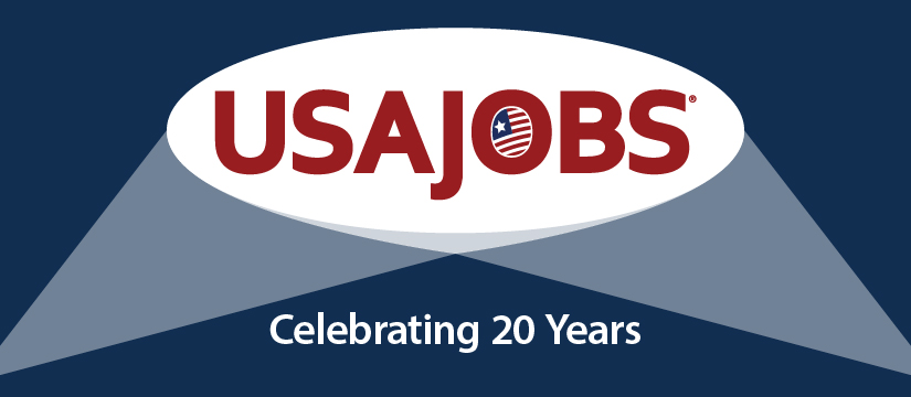 As we recognize the 20 th Anniversary of USAJOBS, it's a good time ...