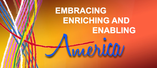 Yellow background that fades to a deep orange. On the left are strings, multi-color that twist down. One red string moves over and forms line across in the letter A in the word America, written in blue cursive text. On the right in white text in all caps are the words embracing, enriching and enabling. Then the cursive America is underneath.