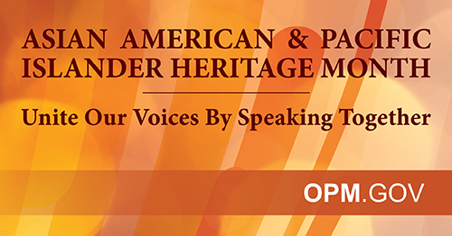 Dark brown text says Asian American & Pacific Islander Heritage Month in all caps is at the top of the picture. Under is a short centered line and the words United Our Voices By Speaking Together. The background is a pattern with various oranges, from pale orange to a bright orange. OPM.gov is in the corner in white text.