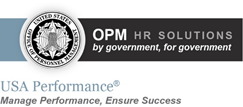 OPM HR Solutions - by Government, for Government / USA Performance - Manage Performance, Ensure Success